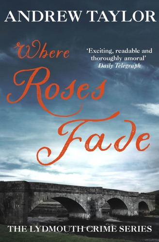 Andrew Taylor - Where Roses Fade
