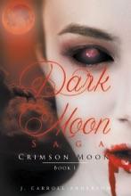Dark Moon Saga - Crimson Moon- Book 1