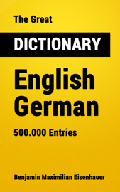 The Great Dictionary English - German
