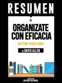 Organ Zate Con Eficacia El Arte De La Productividad Sin Estres Getting Things Done Resumen Del Libro De David Allen