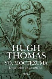 Yo, Moctezuma, emperador de los aztecas (Edición mexicana)