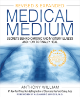 Anthony William - Medical Medium (Revised and Expanded Edition) artwork