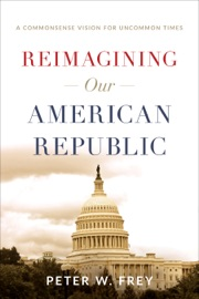 REIMAGINING OUR AMERICAN REPUBLIC