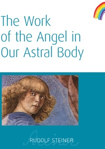 The Work of the Angel in Our Astral Body da Rudolf Steiner & A. Meuss