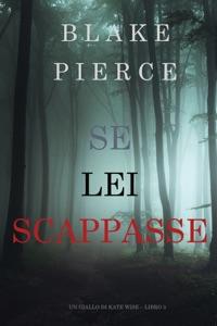 Se Lei Scappasse (Un giallo di Kate Wise – Libro 3) Book Cover