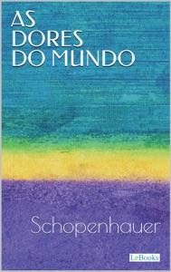 AS DORES DO MUNDO - Schopenhauer Book Cover