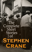 The Complete Short Stories of Stephen Crane Book Cover