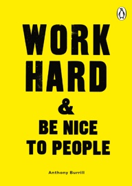 Work Hard Be Nice To People