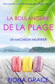 La Boulangerie de la Plage: Un Macaron Meurtrier (Série policière cosy La Boulangerie de la Plage – Tome2)