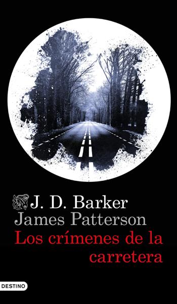 Los crímenes de la carretera por J.D. Barker & James Patterson
