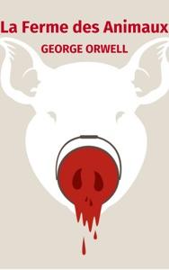La Ferme des Animaux par George Orwell Couverture de livre