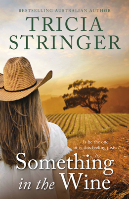 Tricia Stringer - Something in the Wine book