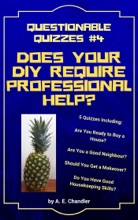Does Your DIY Require Professional Help? 5 Quizzes Including: Are You Ready to Buy a House? Are You a Good Neighbour? Should You Get a Makeover? Do You Have Good Housekeeping Skills?
