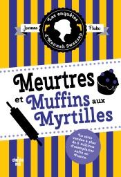 Download Les Enquêtes d'Hannah Swensen 3 : Meurtres et muffins aux myrtilles