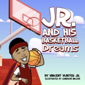 Jr. And His Basketball Dreams