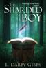 L. Darby Gibbs - The Sharded Boy  artwork