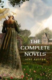 The Complete Works Of Jane Austen In One Volume Sense And Sensibility Pride And Prejudice Mansfield Park Emma Northanger Abbey Persuasion Lady Sandition And The Complete Juvenilia