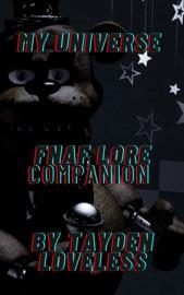 My Universe Fnaf Lore Companion