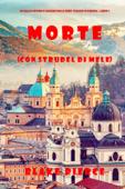Morte (con strudel di mele) (Un giallo intimo e leggero della serie Viaggio in Europa—Libro 2) Book Cover