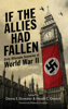 Dennis E. Showalter, Harold C. Deutsch & William R. Forstchen - If the Allies Had Fallen artwork