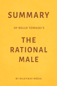 Summary of Rollo Tomassi's The Rational Male by Milkyway Media Book Cover