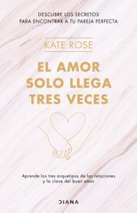 El amor solo llega tres veces Book Cover