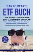 Das kompakte ETF Buch-Mit wenig Zeitaufwand zum cleveren ETF-Sparplan
