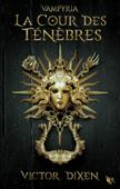 Download and Read Online Vampyria, livre 1 : La Cour des Ténèbres