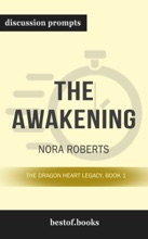 The Awakening: The Dragon Heart Legacy, Book 1 By Nora Roberts (Discussion Prompts)