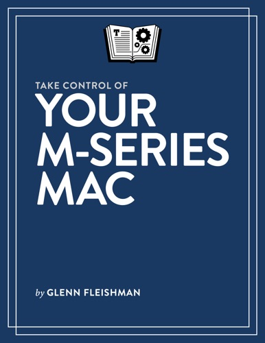 Take Control of Your M-Series Mac E-Book Download