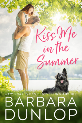 Barbara Dunlop - Kiss Me in the Summer book