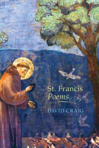 David Craig - St. Francis Poems