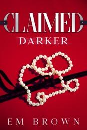Download Claimed Darker: A Dark Mafia Romance