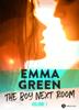The Boy Next Room, vol. 1 - Emma M. Green