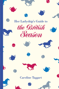 Her Ladyship's Guide to the British Season Book Cover