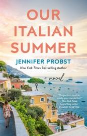 Our Italian Summer - Jennifer Probst by  Jennifer Probst PDF Download