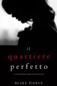 Download and Read Online Il Quartiere Perfetto (Un emozionante thriller psicologico di Jessie Hunt—Libro Due)