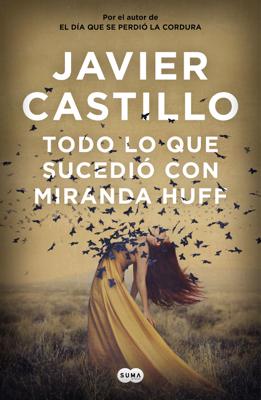 Javier Castillo - Todo lo que sucedió con Miranda Huff book