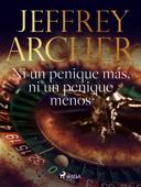 Download and Read Online Ni un penique más, ni un penique menos