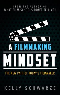 A Filmmaking Mindset