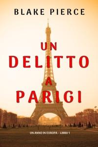 Un delitto a Parigi (Un anno in Europa – Libro 1) Book Cover