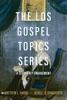 The LDS Gospel Topics Series