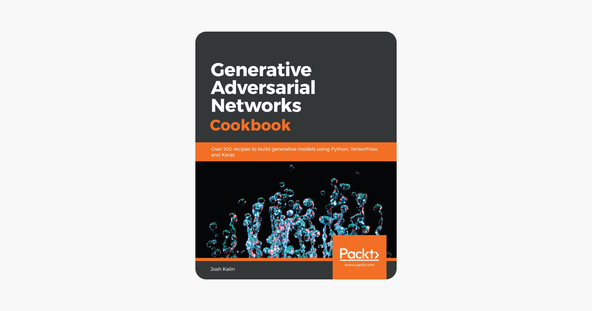‎Generative Adversarial Networks Cookbook