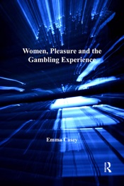 Download Women, Pleasure and the Gambling Experience
