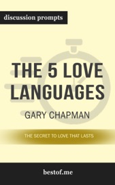 The 5 Love Languages The Secret To Love That Lasts By Gary Chapman Discussion Prompts