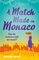 Shana Gray - A Match Made in Monaco (A Girls' Weekend Away Novella) artwork