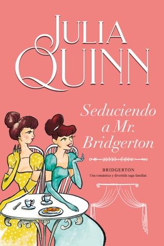 Seduciendo a Mr. Bridgerton (Bridgerton 4) PDF Download