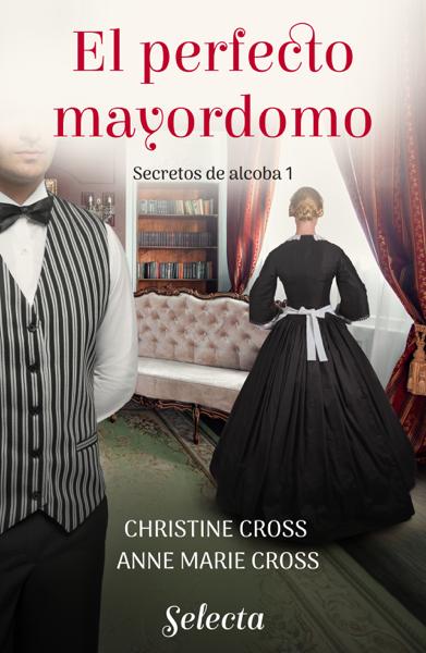 El perfecto mayordomo (Secretos de alcoba 1) por Anne Marie Cross & Christine Cross