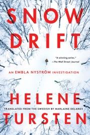 Snowdrift - Helene Tursten & Marlaine Delargy by  Helene Tursten & Marlaine Delargy PDF Download