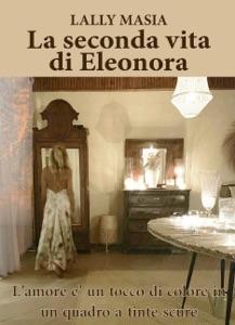 La seconda vita di Eleonora di Lally Masia Copertina del libro